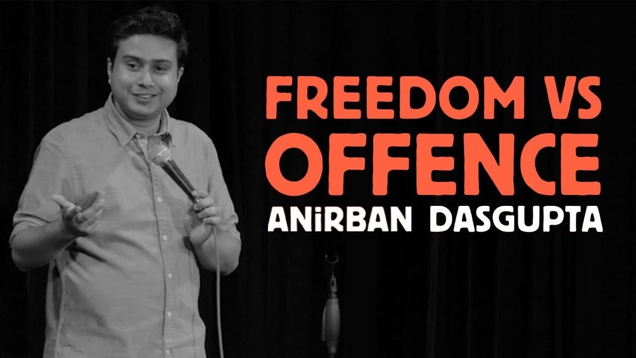Freedom vs Offence | Anirban Dasgupta Stand up comedy