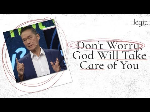 Legit - Don't Worry, God Will Take Care of You  - Peter Tanchi