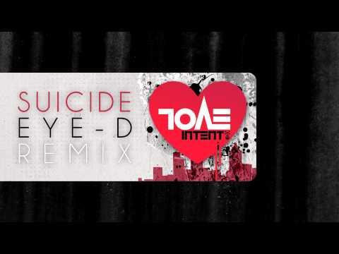 Evol Intent - Suicide (Eye-D Remix)