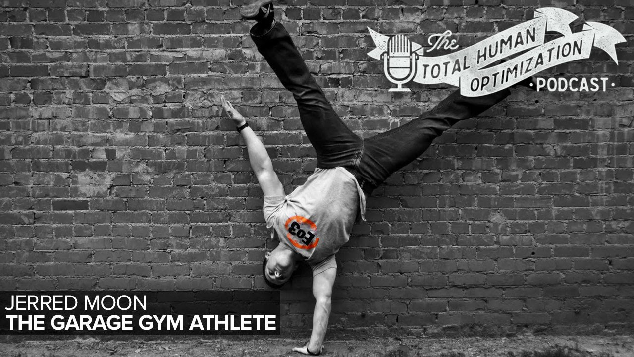 The garage gym athlete with jerred moon total human