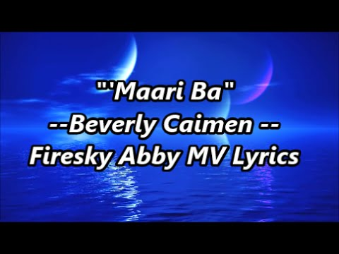 Maari Ba  Beverly Caimen  --Theme Song of Two Mothers--  [Lyric Video]