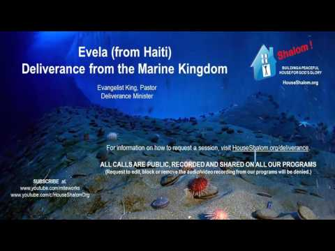 Evela (from Haiti) Deliverance from the Marine Kingdom