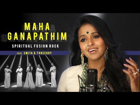Maha Ganapathim Spiritual Fusion Rock feat. Smita & Threeory