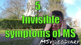 5 invisible symptoms of M.S. Unseen Multiple Sclerosis problems