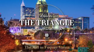 Discover The Triangle - The Mill Fuquay-Varina, Gretchen Coley Properties.