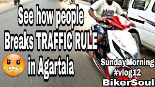 People breaks traffic rule||Agartala Sunday morning vlog12||by biker soul