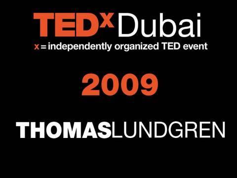 TEDxDubai - Thomas Lundgren - 10/10/09