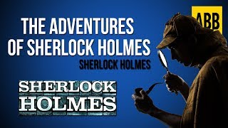 Video Sherlock Holmes: THE ADVENTURES OF SHERLOCK HOLMES - FULL AudioBook download MP3, 3GP, MP4, WEBM, AVI, FLV Agustus 2017