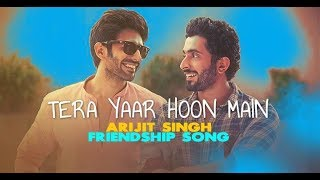 Friendship Day 2018 -Tera Yaar Hoon Main Video Song | Whatsapp Status Video  Sonu Ki Titu Ki Sweety