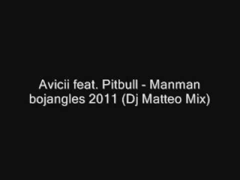 Avicii feat Pitbull - Manman bojangles 2011 (Dj Maco Mix)