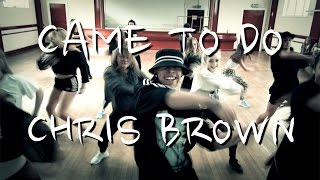 Chris Brown - Came To Do | Chris Clark Choreography