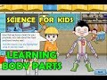Science For Kids | Body Parts | Human Body - Games For Childrens