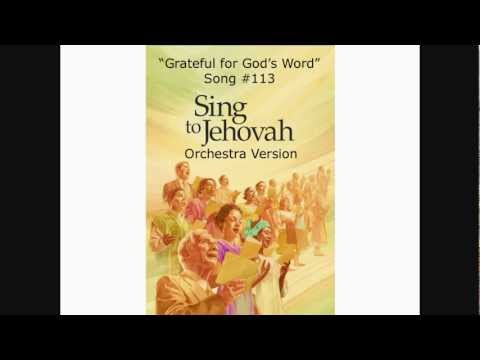 Sing to Jehovah #113 Grateful for Gods Word Orchestra Version