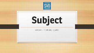 Subject » Definition, Meaning, Pronunciation, Origin, Synonyms, Thesaurus, and Example Sentences