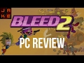 Bleed 2 PC Game Review