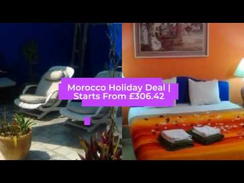 Morocco Holiday Deal | Starts From £306.42 pp