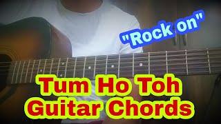 "Tum Ho Toh Guitar Cover+Chords Intro Lesson Movie ""Rock On"" FARHAN AKHTAR SHANKAR-EHSAAN-LOY"