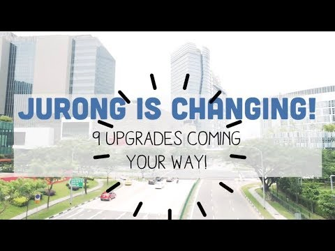 New Upgrades In Jurong - Singapore's 2nd CBD
