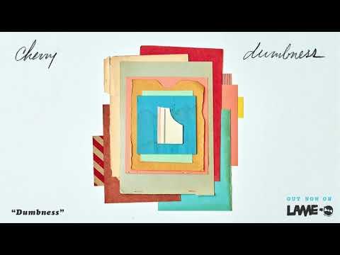 Cherry - 'Dumbness'