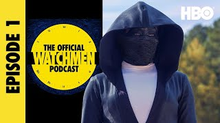 The Official Watchmen Podcast | Episode 1 | HBO
