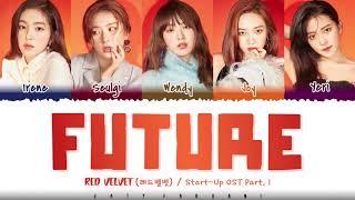 RED VELVET - 'FUTURE' (미래) [Start-Up OST Part.1] Lyrics [Color Coded_Han_Rom_Eng]