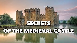 Secrets of The Medieval Castle