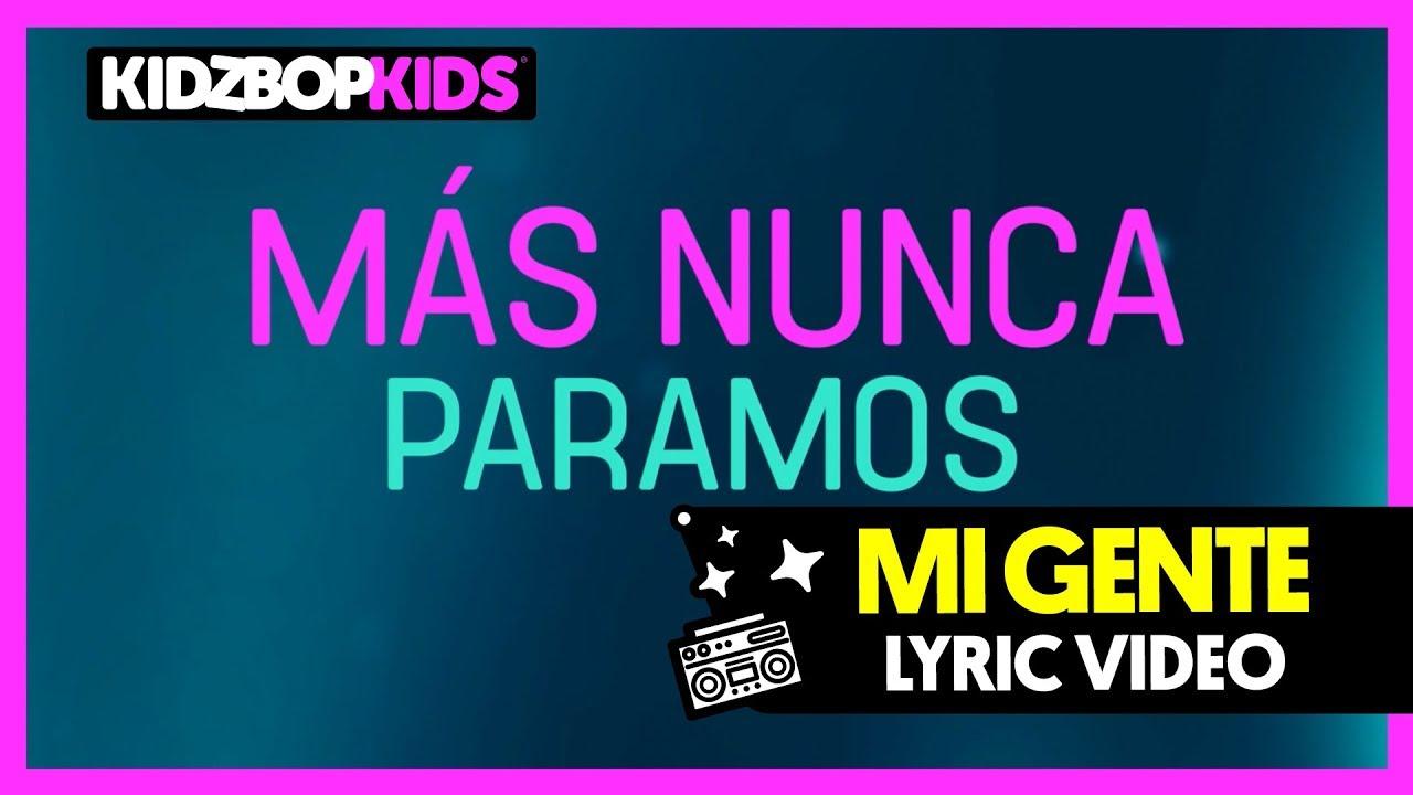 kidz bop kids - mi gente (official lyric video) [kidz bop 37
