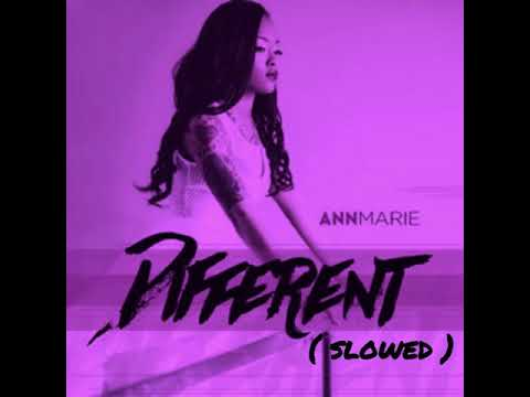 Ann Marie - Different ( Slowed )