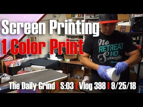 Screen Printing - 1 Color Print (S:03/Vlog 398)