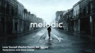 Justin Bieber - Love Yourself  Razihel Remix   Ml Vocals
