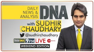 देखिए DNA Weekend Edition LIVE Sudhir Chaudhary के साथ | DNA Full Episode | DNA Today