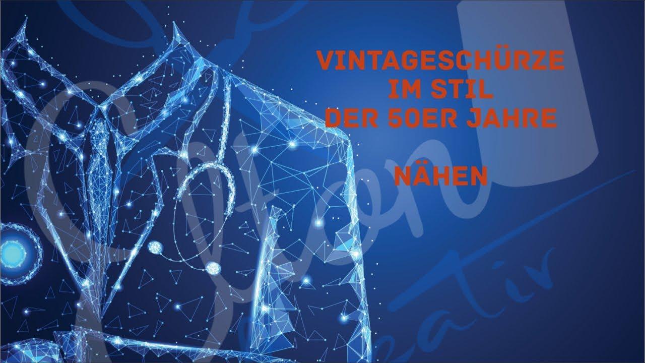Vintage Schürze im Stil der 50er Jahre nähen (FORTGESCHRITTENE ...