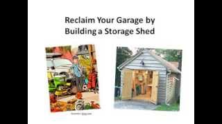 Reclaim Your Garage By Building A Storage Shed