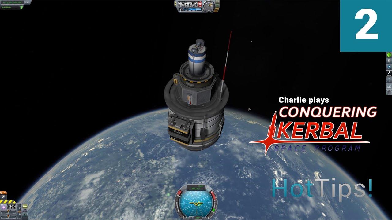 Conquering Kerbal Space Program - Episodes 2 & 3 - HotTips!