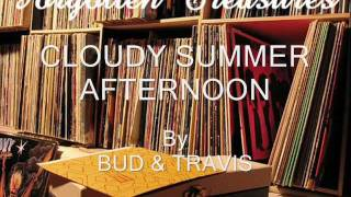 Cloudy Summer Afternoon By Bud & Travis