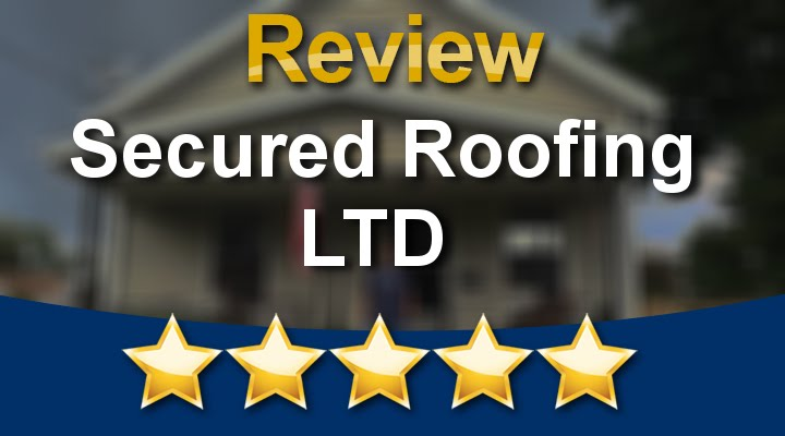 Secured Roofing Ltd Cincinnati Remarkable Five Star Review