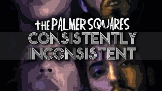 The Palmer Squares - Consistently Inconsistent [Official Video] Thumbnail