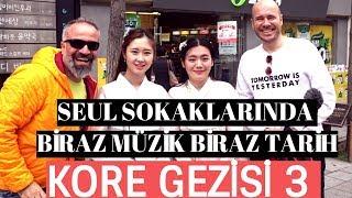 Kore Gezisi 3 - Seul Sokaklarında Biraz Müzik Biraz Tarih