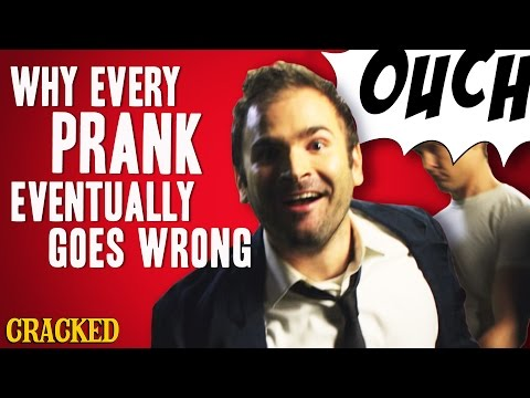 Why Every Prank Eventually Goes Wrong