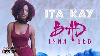 Ita Kay - Bad Inna Bed (Raw) January 2017