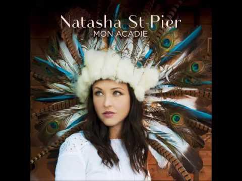 Natasha St-Pier - Mon Acadie