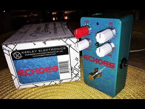 Keeley Electronics - Echoes Delay Demo! - All 6 Modes Demonstrated! - Echorec Style Delay Pedal