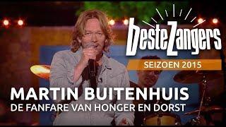 Martin Buitenhuis - De fanfare van honger en dorst - De Beste Zangers van Nederland