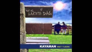 """Kayaman en Tjerk """"Tot de laatste dag"""""""