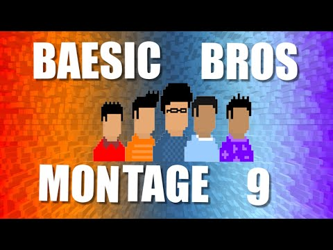 Baesic Bros Montage 9