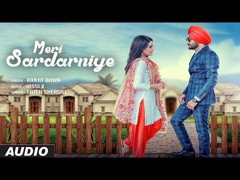 Ranjit Bawa: Meri Sardarniye (Audio Song) | Jassi X | Parmish | Fateh | Latest Punjabi Song 2016