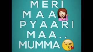 Meri maa pyari maa mumma (whatsapp status)🔵 ¦ Animated Lyrics