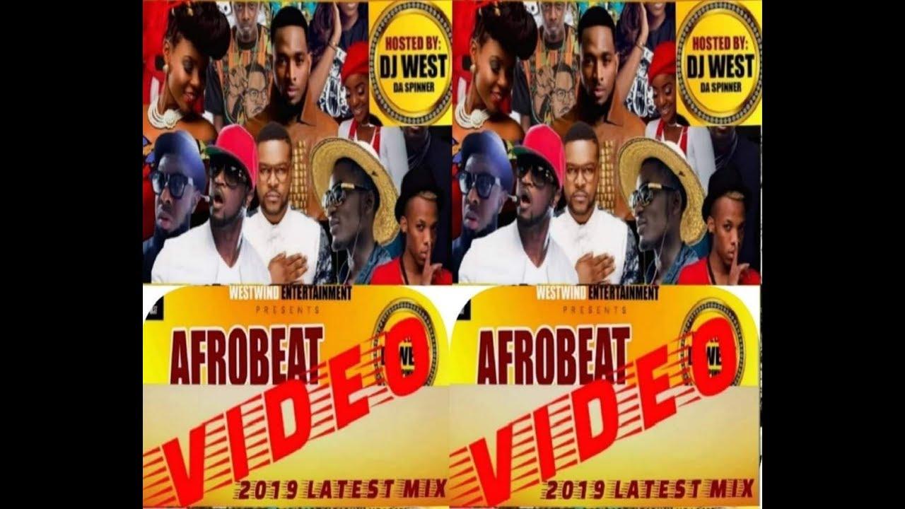 Download AFROBEAT VIDEO 2019 LATEST MIX BY DJ WEST DA SPINNER