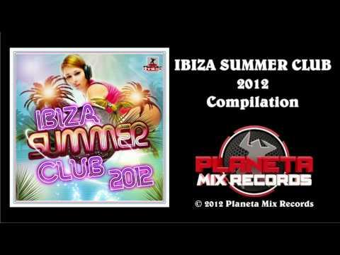 Ibiza Summer Club 2012 - Compilation (Promo Mix)