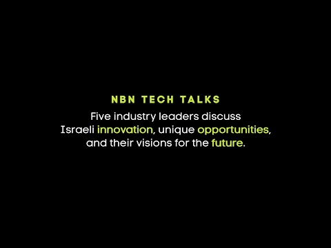 NBN Tech Talks - Imagine Greater Possibilities in Israel